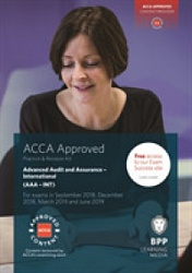 2018 ACCA - P7 Advanced Audit and Assurance (INT), Revision Kit (Sept 18 - Aug 19)