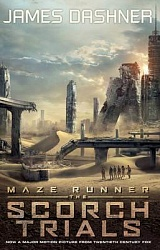Maze Runner 2: The Scorch Trials (film tie-in) Dashner, James