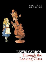 THROUGH THE LOOKING GLASS, Carroll, Lewis