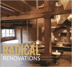 RADICAL RENOVATIONS. Inspiring Architectural Makeovers.