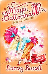 Jade and the Carnival (Magic Ballerina, Book 22) Bussell, Darcey