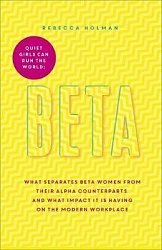 Beta: Quiet Girls can Run the World, Holman, Rebecca