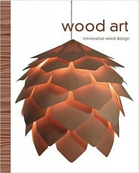 Wood Art. Innovative Wood Design HB