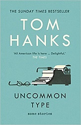 Uncommon Type: Some stories, Hanks, Tom
