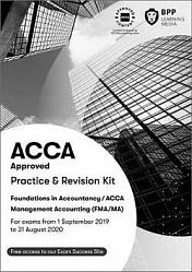 2019 ACCA - F2 Management Accounting (FIA FMA): Revision Kit (Sept 19 - Aug 20)