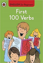 English For Beginners: First 100 Verbs