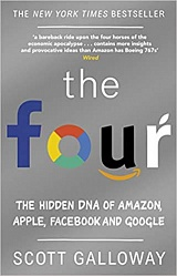 The Four: The Hidden DNA of Amazon, Apple, Facebook and Google, Galloway, Scott