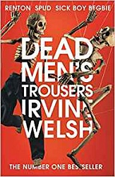 Dead Men's Trousers, Welsh, Irvine