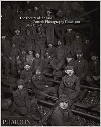 THEATRE OF THE FACE, THE: A HISTORY OF MODERN PORTRAIT PHOTOGRAPHY   #РАСПРОДАЖА#