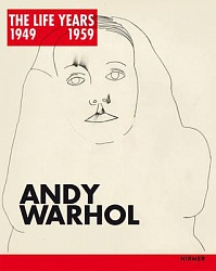 Andy Warhol: The LIFE® Years 1949 - 1959