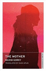 Mother, The, Gorky, Maxim