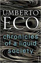 Chronicles of a Liquid Society, Eco, Umberto