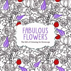 Fabulous Flowers: The Gift of Colouring for Grown-ups