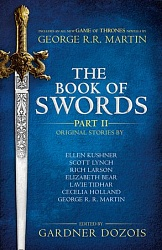 Book of Swords, The (part 2), Martin, George R.R., Dozois, Gardner
