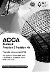 2019 ACCA - F9 Financial Management, Revision Kit (Sept 19 - Aug 20)
