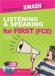 Practice it! Smash it!: Listening and Speaking for First (FCE) +2 CDs with keys