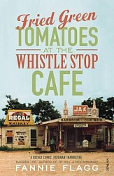 Fried Green Tomatoes At The Whistle Stop Cafe, Flagg, Fannie