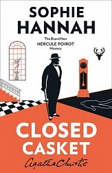 CLOSED CASKET: The New Hercule Poirot Mystery, Hannah, Sophie, Christie, Agatha