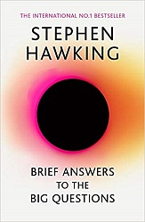Brief Answers to the Big Questions, Hawking, Stephen