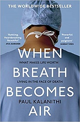 When Breath Becomes Air, Kalanithi, Paul