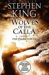 Dark Tower V: The Wolves of the Calla,  King, Stephen