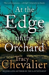 At the Edge of the Orchard, Chevalier, Tracey