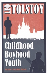 Childhood, Boyhood, Youth, Tolstoy, Leo