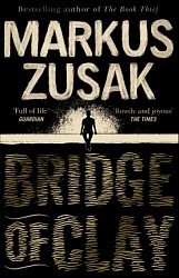 Bridge of Clay, Zusak, Markus