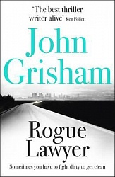 Rogue Lawyer, The, Grisham, John