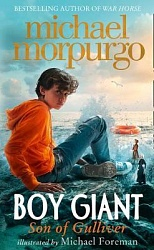 Boy Giant: Son of Gulliver, Morpurgo, Michael