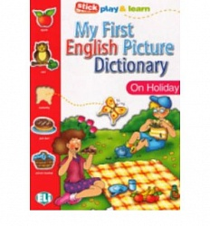 PICT. DICTIONARY [A1]:  MY FIRST ENGLISH - On Holiday
