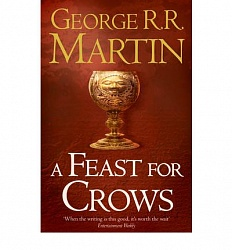 Feast for Crows, A, (book 4), Martin, George R.R.