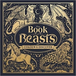 Book of Beasts: Colour and Discover
