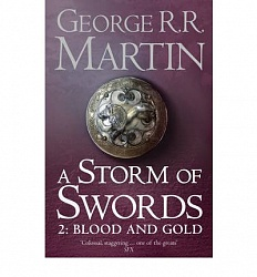 Storm of Swords: Blood and Gold, A, (book 3, part 2), Martin, George R.R.