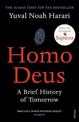 Homo Deus: A Brief History of Tomorrow, Harari, Yuval Noah