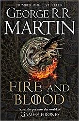 FIRE AND BLOOD: A History of the Targaryen Kings (PB), Martin, George R.R.